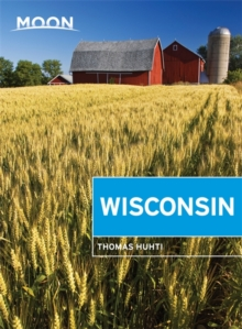 Moon Wisconsin, 7th Edition, Paperback / softback Book