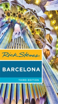 Rick Steves Barcelona (Third Edition), Paperback / softback Book
