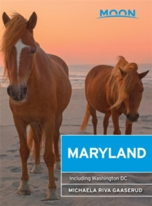 Moon Maryland, 2nd Edition : Including Washington DC, Paperback Book