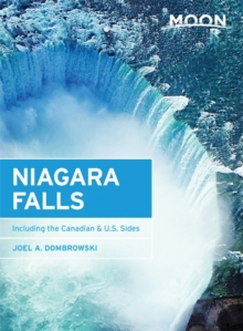 Moon Niagara Falls, Second Edition : Including the Canadian & U.S. Sides, Paperback Book