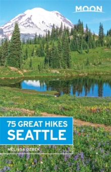 Moon 75 Great Hikes Seattle, Paperback Book