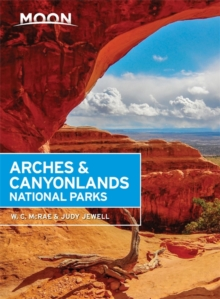 Moon Arches & Canyonlands National Parks, Second Edition, Paperback Book