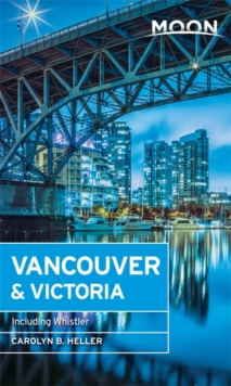 Moon Vancouver : Including Victoria, Vancouver Island & Whistler, Paperback Book