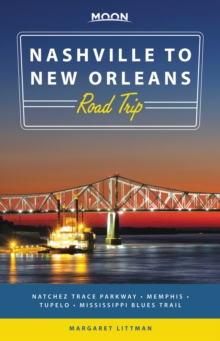 Moon Nashville to New Orleans Road Trip : Natchez Trace Parkway,  Memphis, Tupelo, Mississippi Blues Trail, EPUB eBook