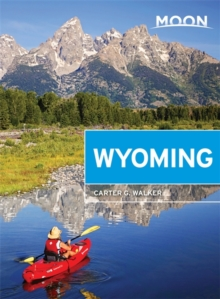 Moon Wyoming, 2nd Edition, Paperback Book