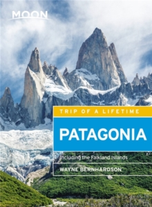 Moon Patagonia (Fifth Edition) : Including the Falkland Islands, Paperback Book