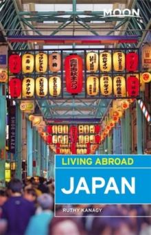Moon Living Abroad Japan, Fourth Edition, Paperback / softback Book
