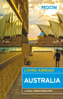 Moon Living Abroad Australia, 3rd Edition, Paperback / softback Book
