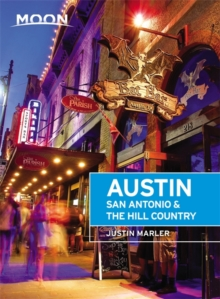 Moon Austin, San Antonio & the Hill Country (Fifth Edition), Paperback / softback Book