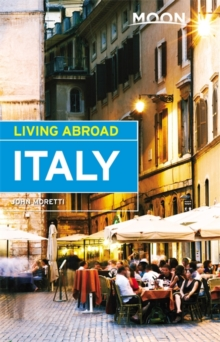 Moon Living Abroad Italy, 4th Edition, Paperback Book