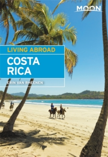 Moon Living Abroad Costa Rica, Fifth Edition, Paperback Book