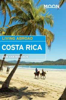 Moon Living Abroad Costa Rica, EPUB eBook