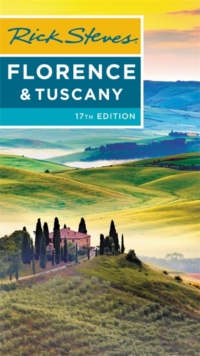 Rick Steves Florence & Tuscany (Seventeenth Edition), Paperback / softback Book