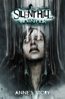 Silent Hill Downpour Anne's Story, Paperback / softback Book
