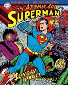 Superman The Atomic Age Sundays Volume 1 (1949-1953), Hardback Book