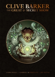 Clive Barker's Great And Secret Show Deluxe Edition, Hardback Book