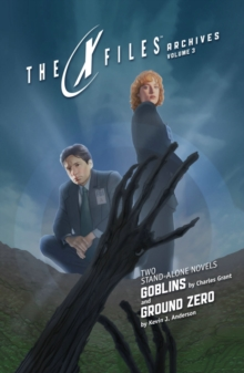 X-Files Archives Volume 3 Goblins & Ground Zero, Paperback Book