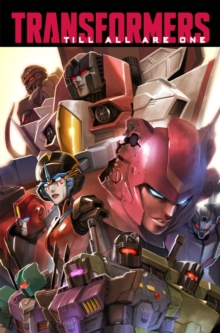 Transformers Till All Are One, Vol. 1, Paperback Book