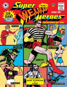 Super Weird Heroes Preposterous But True!, Hardback Book