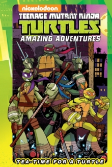 Teenage Mutant Ninja Turtles Tea-Time For A Turtle, Hardback Book
