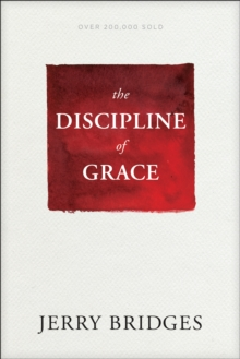 The Discipline of Grace, Paperback Book