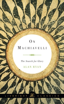 On Machiavelli : The Search for Glory, Paperback Book