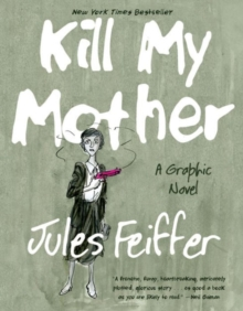 Kill My Mother : A Graphic Novel, Paperback Book