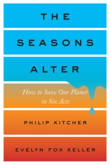 The Seasons Alter : How to Save Our Planet in Six Acts, Hardback Book