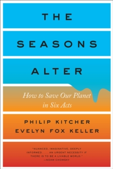 The Seasons Alter : How to Save Our Planet in Six Acts, Paperback Book