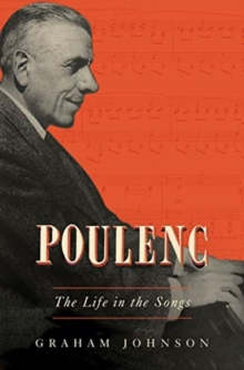 Poulenc : The Life in the Songs, Hardback Book
