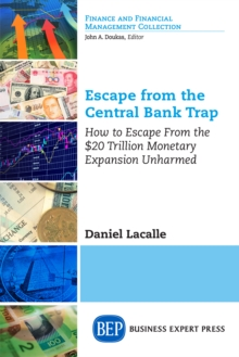 Escape from the Central Bank Trap : How to Escape From the $20 Trillion Monetary Expansion Unharmed, EPUB eBook