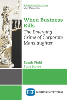 When Business Kills : The Emerging Crime of Corporate Manslaughter, EPUB eBook