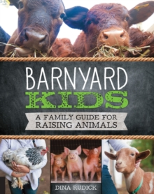 Barnyard Kids : A Family Guide for Raising Animals, Paperback Book