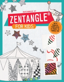 Zentangle for Kids : With Tangles, Templates, and Pages to Tangle On, Paperback Book