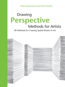 Drawing Perspective Methods for Artists : 85 Methods for Creating Spatial Illusion in Art, Hardback Book