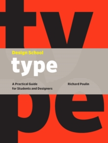 Design School: Type : A Practical Guide for Students and Designers, Hardback Book