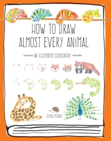 How to Draw Almost Every Animal : An Illustrated Sourcebook, Paperback / softback Book