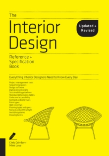The Interior Design Reference & Specification Book updated & revised : Everything Interior Designers Need to Know Every Day, Paperback Book