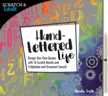 Scratch & Create: Hand-Lettered Life : Design your own quotes with 16 scratch boards and 4 alphabet and ornament stencils, Paperback / softback Book