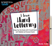 Scratch & Create: I Love Hand Lettering : Design your own quotes with 16 scratch boards and 4 alphabet and ornament stencils, Paperback Book