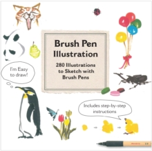 Brush Pen Illustration : More Than 200 Ideas for Drawing with Brush Pens, Paperback / softback Book