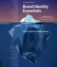 Brand Identity Essentials, Revised and Expanded : 100 Principles for Building Brands, Paperback / softback Book
