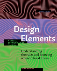 Design Elements, 3rd edition : Understanding the rules and knowing when to break them - Revised and Updated, Paperback / softback Book