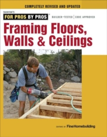 Framing Floors, Walls & Ceilings : Completely Revised and Updated, Paperback Book