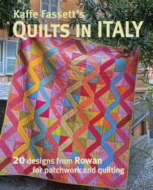 Kaffe Fassett's Quilts in Italy : 20 Designs from Rowan for Patchwork and Quilting, Paperback Book