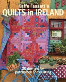 Kaffe Fassett's Quilts in Ireland : 20 Designs for Patchwork and Quilting, Paperback Book