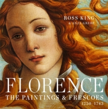 Florence : The Paintings & Frescoes, 1250-1743, Hardback Book