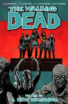 The Walking Dead Volume 22: A New Beginning, Paperback Book