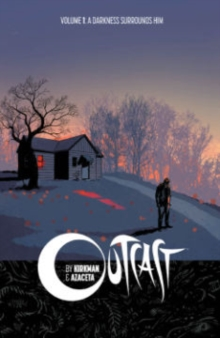 Outcast by Kirkman & Azaceta Volume 1 : A Darkness Surrounds Him, Paperback Book