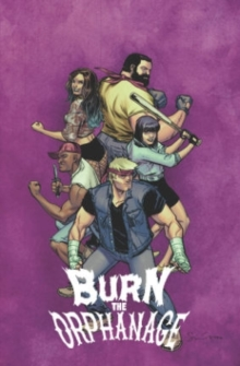 Burn the Orphanage Volume 2: Reign of Terror, Paperback / softback Book
